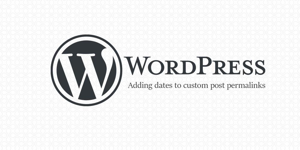 Adding dates to custom post permalinks in WordPress