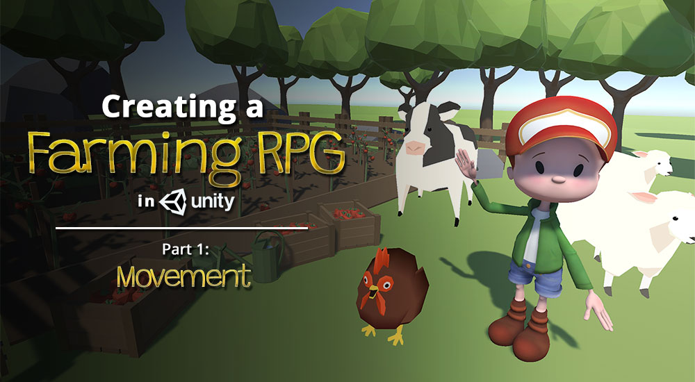 Creating a farming RPG in Unity - Part 1: Movement