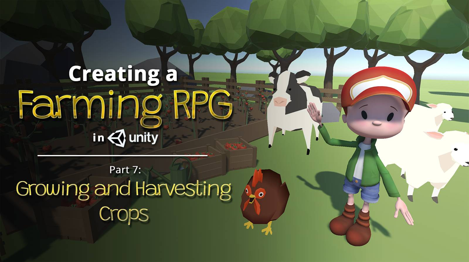 Creating a Farming RPG (like Harvest Moon) in Unity — Part 7: Growing and Harvesting Crops